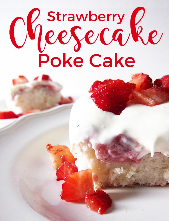 Strawberry Cheesecake Poke Cake Recipe