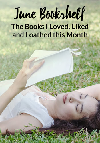 June Bookshelf: Reviews for The Final Girls by Riley Sager, Every Last Lie by Mary Kubica, My Not So Perfect Life by Sophia Kinsella, Come Sundown by Nora Roberts