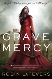 Grave Mercy by Robin LaFevers