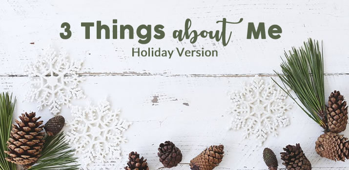 3 Things about Me - Holiday Version