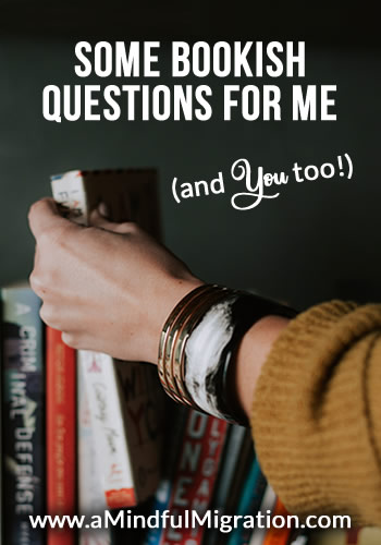 Some Bookish Questions for Me (and You too!). I love books, even though more reading mojo is low these days. I also love to answer bookish questions too!